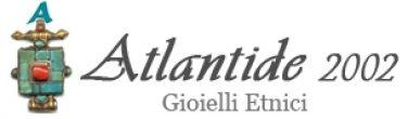 Atlantide 2002 Gioielli etnici